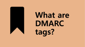 What are DMARC Tags?