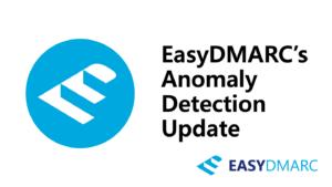 EasyDMARC's Anomaly Detection