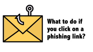 What to do if you click on a phishing link?