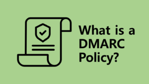 What is a DMARC Policy?