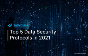 Top 5 Data Security Protocols in 2021